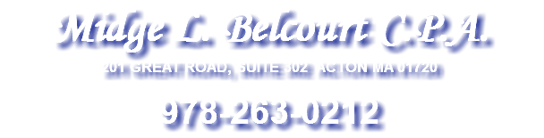Midge L. Belcourt C.P.A. 201 GREAT ROAD, SUITE 302 ACTON MA 01720 978-263-0212